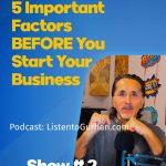 5 Important Factors Before You Start Your Business