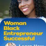 Woman / Black / Entrepreneur / Author / Successful